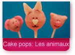 Cake Pops : les animaux